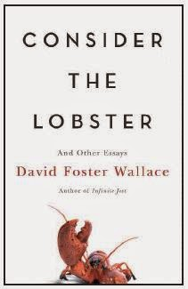 david foster wallace consider the lobster essay 5 david foster wallace essays you should read the titular essay of wallace's collection consider the lobster began as a gq may earn a portion of sales.
