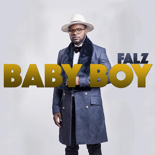 [Music] Falz - Baby Boy