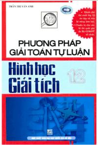 Phương Pháp Giải Toán Tự Luận Hình Học Giải Tích 12 - Trần Thị Vân Anh