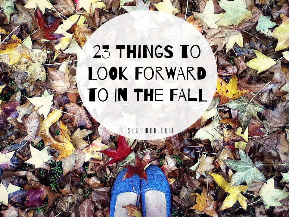 23 things to look forward to in the fall