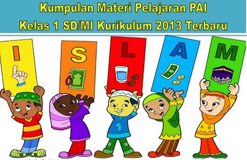 Kumpulan Materi Pelajaran PAI Kelas 1 SD/MI Kurikulum 2013 Terbaru