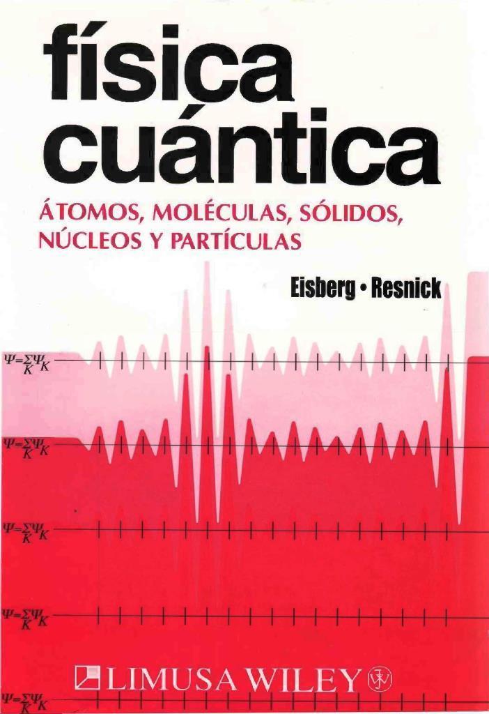Física cuántica: Átomos, moléculas, sólidos, núcleos y partículas