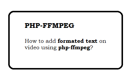 How to add formated text on video using php-ffmpeg?