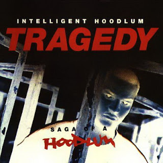 Intelligent Hoodlum – Tragedy – Saga Of A Hoodlum (1993) [CD] [FLAC]