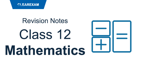 Class 12 Mathematics Revision Notes