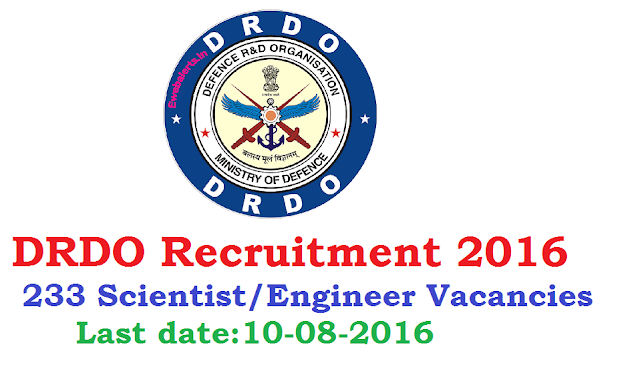 Defence Research and Development Organisation – DRDO Recruitment 2016 – 233 Scientist/Engineer Vacancies – Last Date 10 August /2016/07/drdo-recruitment-2016.html