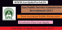 Goa Public Service Commission Recruitment 2017– 07 Assistant Public Prosecutor