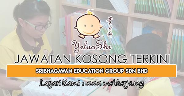 Jawatan Kosong Terkini 2019 di Sribhagawan Education Group Sdn Bhd