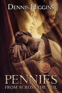 http://www.amazon.com/Pennies-Across-Veil-Dennis-Higgins-ebook/dp/B0159LGYE0/ref=sr_1_1?s=digital-text&ie=UTF8&qid=1455012417&sr=1-1&keywords=pennies+from+across