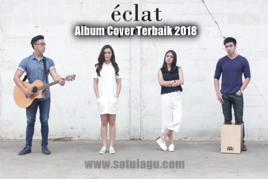 Kumpulan Lagu Eclat Mp3 Album Cover Terbaik 2018 Full Rar