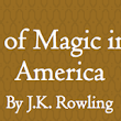 Rowling's Wizard America: Summary and Review