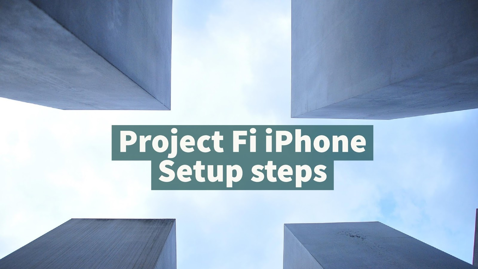 project fi iPhone setup steps by step.