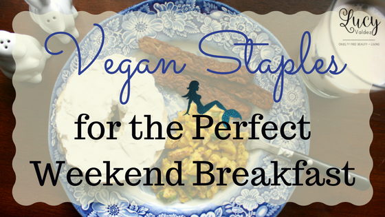 Vegan Staples for the Perfect Weekend Breakfast blog title