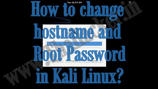 How to change hostname and Root Password in Kali Linux?