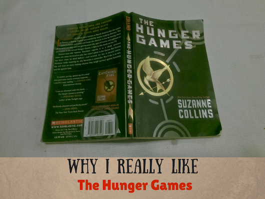 Why I REALLY Like The Hunger Games