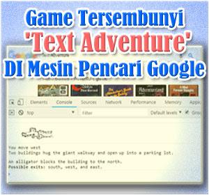 Begini Cara Memainkan Game Tersembunyi 'Text Adventure' Di Mesin Pencari Google