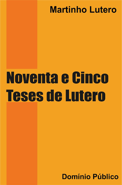 Noventa e Cinco Teses de Lutero - Martinho Lutero