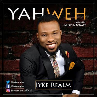 Iyke Realm - Yahweh Lyrics