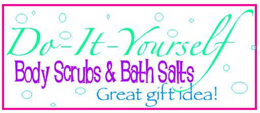 Thrifty Tips: DIY Body Scrubs & Bath Salts!  Great Homemade Gift Ideas!