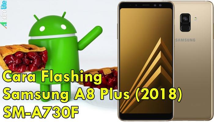 Cara Flashing Samsung Galaxy A8 Plus (2018) SM-A730F