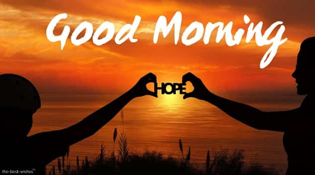 good morning dont lose hope in god