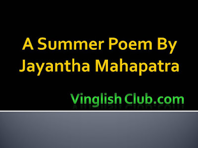 A Summer Poem By Jayantha Mahapatra