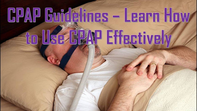 How CPAP works – CPAP Tips for Effective Use - Sleeping with a CPAP made Easy