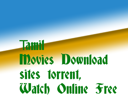 Tamil full movies online [torrent download websites] 2018