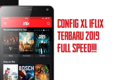 Download Config XL Iflix Terbaru 2019 Full Speed