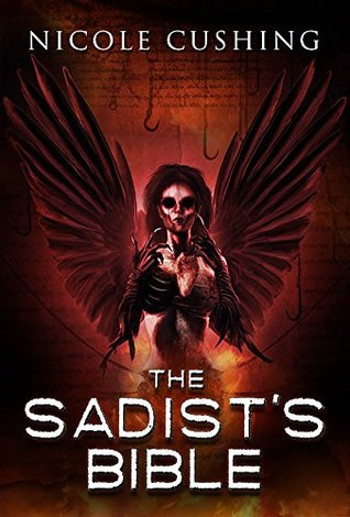 The Sadist's Bible, by Nicole Cushing