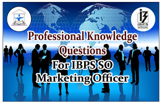 IBPS-SO Marketing Officer-Professional Knowledge Questions for Set-8