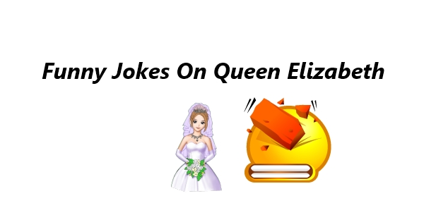 Funny Queen Elizabeth Jokes