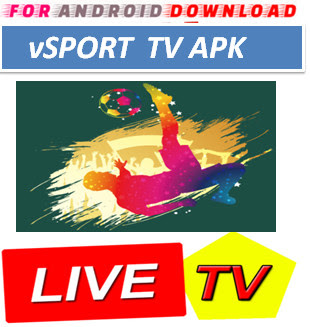 Download Android Free vSport TV Television Apk -Watch Free Live Cable Tv Channel-Android Update LiveTV Apk  Android APK Premium Cable Tv,Sports Channel,Movies Channel On Android