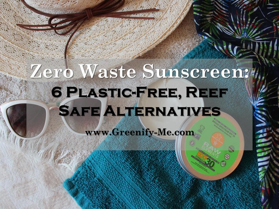 Zero Waste Sunscreen: 6 Plastic-Free, Reef Safe Alternatives