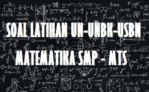 Latihan Soal Un – Unbk Matematika Smp Tahun 2020 (Dan Pembahasan)