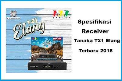 Spesifikasi Receiver Tanaka T21 Elang SW Terbaru 2018