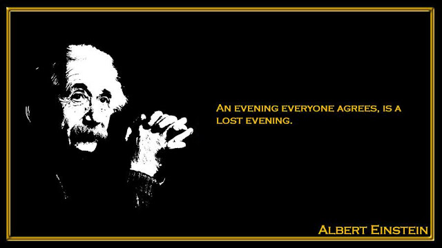 An evening everyone agrees, is a lost evening Albert Einstein quotes