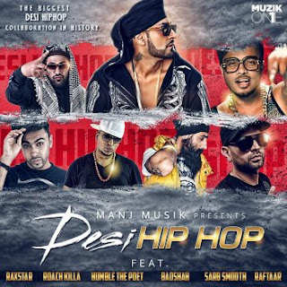 Desi HIP HOP Lyrics - Raftaar Lyrics (feat Manj Musik, Raxstar, Humble the Poet, Roach Killa)