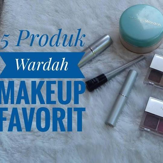 5 Produk Wardah Makeup Favorit