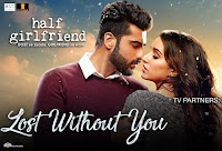 Lost Without You Song Lyrics – Half Girlfriend (2017)