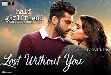 Lost Without You - Half Girlfriend (2017)