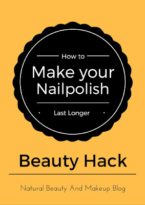 How to make nail polish last longer easily on the blog Natural Beauty And Makeup
