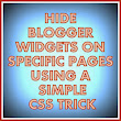 Hide Blogger Widgets Using Simple CSS Trick | Helper Blogger