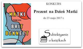 http://www.subiektywnieoksiazkach.pl/2017/05/prezent-na-dzien-matki-czyli-konkurs.html#more