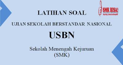 Latihan Soal USBN SMK 2019 Semua MAPEL dan Kunci Jawaban