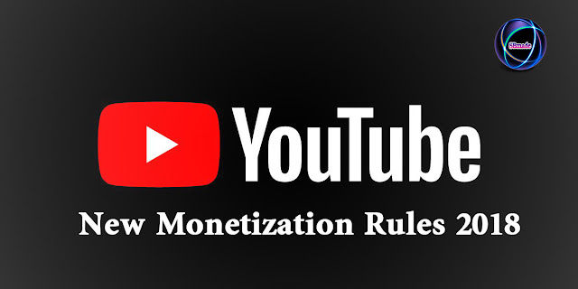 YouTube New Monetization Rules 2018