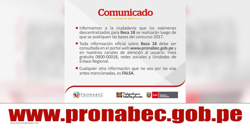 COMUNICADO PRONABEC: Exámenes Descentralizados Beca 18 2017 - www.pronabec.gob.pe