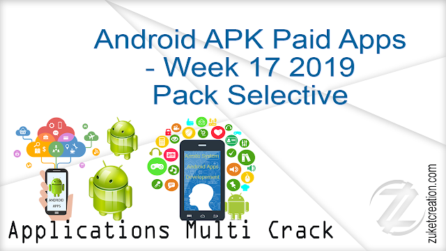 Android APK Paid Apps – Week 17 2019 Pack Selective