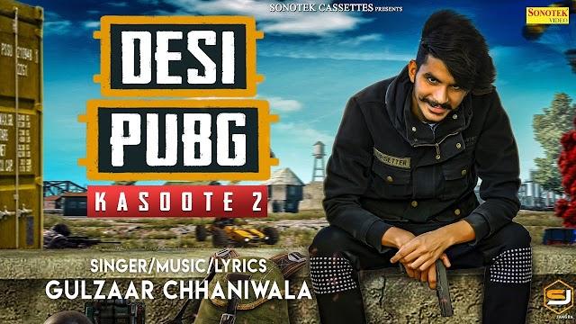 DESI PUBG lyrics by Gulzaar Chhaniwala | Kasoote 2