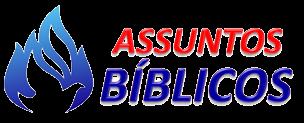 ASSUNTOS BÍBLICOS